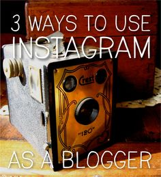 3 ways to use instagram as a blogger