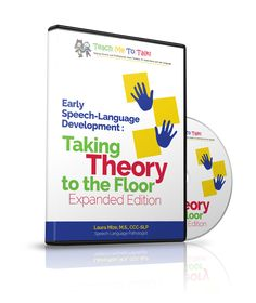 SLP CEU Courses for Pediatric SLPs who Specialize in Birth to 3, Toddlers, Preschool My Early Speech-Language Development: Taking Theory to the Floor (Expanded Edition) is now on DVD!!!