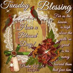 Good Morning, Happy Tuesday. I pray that you have a safe and blessed day!!