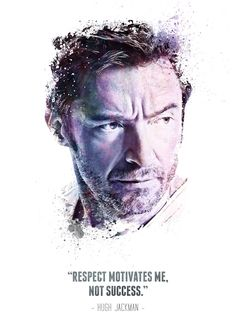 The Legendary Hugh Jackman and. poster by from collection. Badass Quotes, Good Life Quotes, Wise Quotes, Quotable Quotes, Qoutes, Quotes By Famous People, People Quotes, Hugh Jackman Wolverine Workout, Hugh Jackman Shirtless