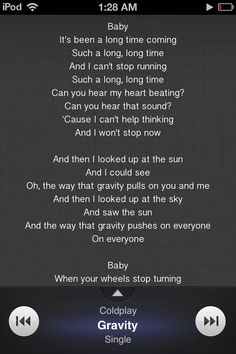 Coldplay - gravity Wedding Songs, Our Wedding Day, Coldplay Lyrics, Me Me Me Song, Beautiful Images, My Heart, Poems, Thoughts, Songs