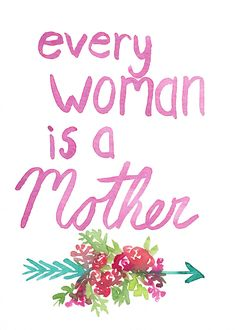 Every Woman is a Mother free watercolor printable for personal, non-commercial use- growcreative
