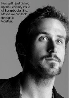 Ryan Gosling + scrapbooking!