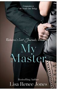Rebeccas Lost Journals Volume 4: My Master Available May 20, 2013! Hurry, get your copy ordered now! http://sulia.com/my_thoughts/4650da47-ef3e-4842-8bba-f98a838210cd/?pinner=119502283