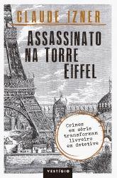 """Conheça um pouco do livro """"Assassinato na Torre Eiffel"""" de Claude Izner,  publicado pela @editoravestigio"""