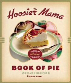 The Hoosier Mama Book of Pie: Recipes, Techniques, and Wisdom from the Hoosier Mama Pie Company: Perfect for experienced and novice bakers. Hoosier Mama Pie Co. is DELICIOUS. Sugar Cream Pie Recipe, Cream Pie Recipes, Hoosier Mama Pie, Chocolate Chess Pie, All Butter Pie Crust, Pie Company, Pie Shop, Good Pie, Cookery Books