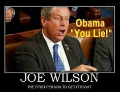 Does anyone remember what Obama was talking about at the time Joe Wilson called him a liar? He was talking about ObamaCare. Republicans have gotten it right over & over again. Wake up America.