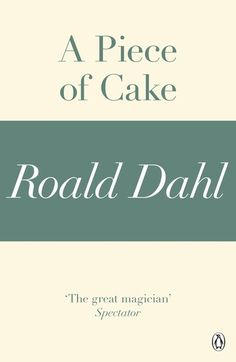 """Read """"A Piece of Cake (A Roald Dahl Short Story)"""" by Roald Dahl available from Rakuten Kobo. A Piece of Cake is a short, gripping story of life in wartime from Roald Dahl, the master of the shocking tale. West End Plays, Roald Dahl Short Stories, Pan Comido, Roald Dahl Books, Blackout Poetry, Poetry Quotes, Quotes Quotes, Penguin Books, Greek Quotes"""