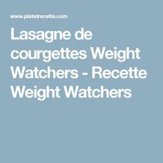 Lasagne de courgettes Weight Watchers - Recette Weight Watchers