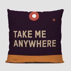 Take Me Anywhere - Throw Pillow