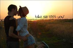 Take me with you...