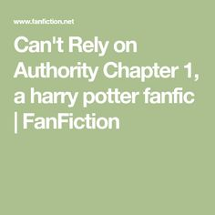 Can't Rely on Authority Chapter 1, a harry potter fanfic   FanFiction Oliver Wood, Voldemort, Any Book, Ravenclaw, How To Fall Asleep, Fanfiction, New Books, Hogwarts, Harry Potter