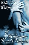 For those of you who delight in erotic romances, A Midsummer Night's Delights is a book you won't want to miss. http://www.amberquill.com/store/p/849-A-Midsummer-Night-s-Delights.aspx #KelliWilkins #erotica #eroticromance #historicalromance #romance #ebook #Wilkins  #Amber #Quill #Press #romance #historical #fantasy #novel #midsummer #midwinter #nights #delights #bdsm #gay #menage #m/m #f/f  #books #adult #sexy  #romancebookserotica #romancebooks #romancebooksexy #sexy #adult #books