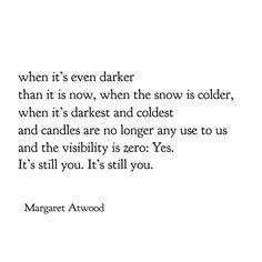 Margaret Atwood - Shapechangers In Winter Author Quotes, Literary Quotes, Poetry Quotes, Elisabeth Moss, Margaret Atwood, Tim Walker, The Handmaid's Tale Book, A Handmaids Tale, Marriage Poems