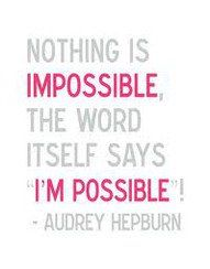 Impossible = I'm Possible