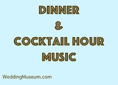 Do You Need Different Music During Cocktail Hour Than Dinner Click Through To Find Out For More Wedding Planning Ideas Visit Backt