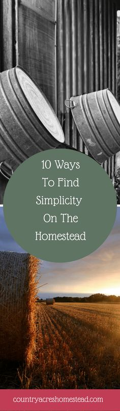 10 Ways To Find Simplicity On The Homestead  Check out our other boards for all things Survival & Preparedness.