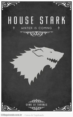 """House Stark Sigil - Dire Wolf Motto """"Winter Is Coming"""" After watching the awesome Game of Thrones series I became slightly obsessed with each of the Hou. Game of Thrones - House Stark Casas Game Of Thrones, Arte Game Of Thrones, Game Thrones, Game Of Thrones Sigils, Maison Stark, Game Of Throne Poster, House Stark Sigil, Poster Minimalista, Dire Wolf"""