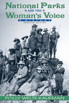 National Parks and the Woman's Voice: A History by Polly Welts Kaufman http://www.amazon.com/dp/0826339948/ref=cm_sw_r_pi_dp_NnTevb1TV41YM
