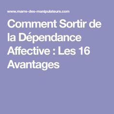 Comment Sortir de la Dépendance Affective : Les 16 Avantages