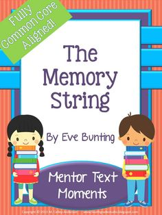 """These lesson sets are geared toward helping teachers present the Common Core to their grades 3-5 students by using read aloud picture book texts! In addition to thinking deeply about texts, the Common Core stresses citing evidence to prove understanding. Mentor texts are excellent examples of literature and the elements you notice in them can then be reinforced throughout students' other reading and writing. This resource can help and is based upon Eve Bunting's book """"The Memory String""""."""