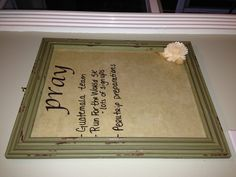 Prayer Board...picture frame with scrapbook paper behind glass.  Dry erase marker.