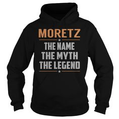 [Hot tshirt name ideas] MORETZ The Myth Legend Last Name Surname T-Shirt Discount 15% Hoodies, Funny Tee Shirts