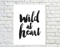 BUY 2 GET 1 FREE Typography Print, Quote Print, Office Decor, Inspirational Quote, Black White Decor, Home Decor, Wall Decor - Wild at Heart