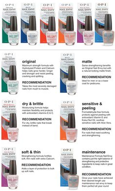 Different OPI Nail Envy Formulas.  I got myself the original nail envy and it's really, really good. Totally worth the money.