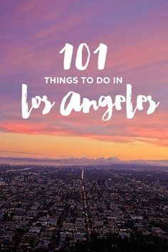 Ultimate Los Angeles Bucket List (101 Things to Do in LA) - Local Adventurer…
