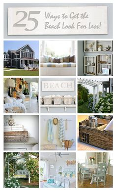 25 ways to get the beach house look for less!  #SeafoamBlueGreen #Seashells #Driftwood #Cottage #HomeDecor  #Beach #Wedding #memorabilia #Coastal #SummerHome #DIY