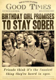 Birthday Card – Birthday Girl Promises To Say Sober – – Birthday ideas Birthday Quotes Funny For Him, Funny Birthday Message, 50th Birthday Wishes, Birthday Girl Meme, Happy Birthday Girls, Funny Girl Quotes, Happy Birthday Images, Funny Birthday Cards, Humor Birthday