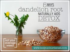 """You'll never look at this """"weed"""" (actually an herb that has been used medicinally for centuries ) the same way again - 5 ways dandelion root naturally aids detox. Natural health, detoxification, and remedies."""