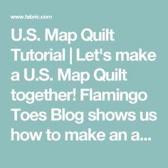 US Map Quilt Tutorial Map quilt and Quilt tutorials