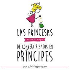 """""""Las Princesas tienen la magia de convertir sapos en Príncipes."""" - www.viniloscasa.com"""
