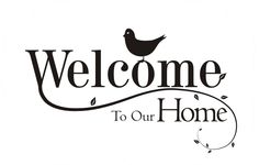 Welcome to our home with bird vinyl wall quote