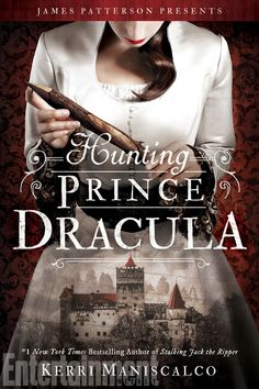 #CoverReveal Hunting Prince Dracula (Stalking Jack the Ripper, #2) by Kerri Maniscalco