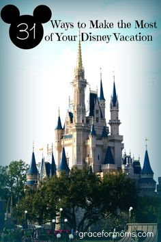 Disney Vacation Tips - Popular Travel Pins on Pinterest  http://www.graceformoms.com/31-ways-to-make-the-most-of-your-disney-vacation/