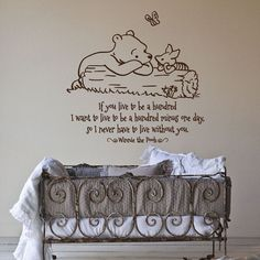 "Classic Pooh to Piglet ""If you live to be a hundred, I want to live to a hundred minus one day, so I never have to live without you."" -Winnie the Pooh Wall Decal"