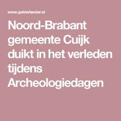 Noord-Brabant gemeente Cuijk duikt in het verleden tijdens Archeologiedagen