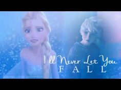 I'll Never Let You Fall || Jack Frost and Elsa