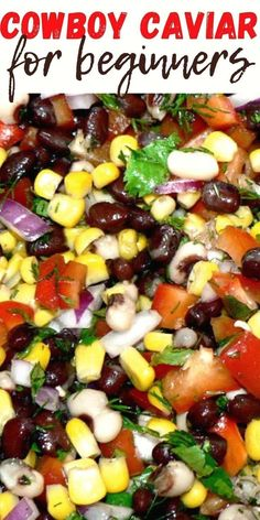 Cowboy Caviar Recipe for Beginners is an easy bean salad recipe that is perfect for fall. If you are looking for fall recipe ideas, this is an easy and delicious salad that the whole family will love!
