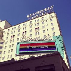 #LoveisLove rainbow sign at Hollywood Roosevelt Hotel
