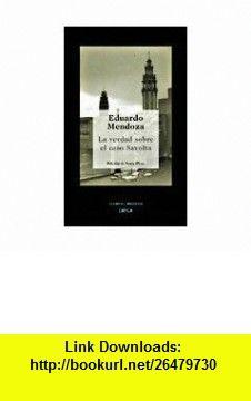 Verdad Sobre El Caso Savolta/ Truth over the Savolta Case (Spanish Edition) (9788484326670) Eduardo Mendoza , ISBN-10: 8484326675  , ISBN-13: 978-8484326670 ,  , tutorials , pdf , ebook , torrent , downloads , rapidshare , filesonic , hotfile , megaupload , fileserve