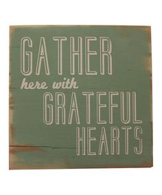 Green 'Gather Here' Wood Sign by 13Pumpkins on #zulily