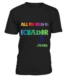 # all you need is ecuador travel .  HOW TO ORDER:1. Select the style and color you want: 2. Click Reserve it now3. Select size and quantity4. Enter shipping and billing information5. Done! Simple as that!TIPS: Buy 2 or more to save shipping cost!This is printable if you purchase only one piece. so dont worry, you will get yours.Guaranteed safe and secure checkout via:Paypal | VISA | MASTERCARD