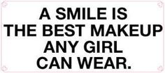 Smart quotes and sayings about smile girl makeup - Collection Of Inspiring Quotes, Sayings, Images Cute Quotes For Girls, Girly Quotes, Quotes To Live By, Me Quotes, Funny Quotes, Teeth Quotes, Monday Quotes, Random Quotes, Nature Quotes