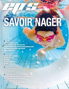 """Revue EP&S n° 361 - Mai-Juin-Juillet 2014. Dossier spécial """"Savoir Nager""""."""
