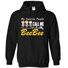 [Top tshirt name origin] My Favorite People Call Me Beebee Shirts Bee bee  Discount Best  beebee  Tshirt Guys Lady Hodie  SHARE and Get Discount Today Order now before we SELL OUT  Camping 2016 special hoodies tshirts me beebee shirts my favorite people call me shirts bee