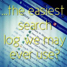 could be good uses search engine history to keep track of where we searched that day the easiest search log we may ever use in genealogy and family history research Genealogy Websites, Genealogy Forms, Genealogy Search, Family Genealogy, Free Genealogy, Family Roots, All Family, Family Trees, Family Tree Research